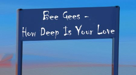 Article Music for Love Top Bee Gees How deep is Your Love