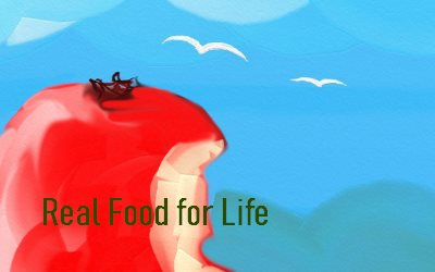 Real food for life