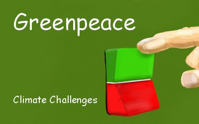 Greenpeace Challenges