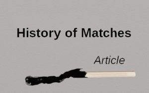Matchstick History of matches
