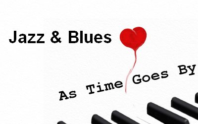 As Time Goes By Jazz and Blues