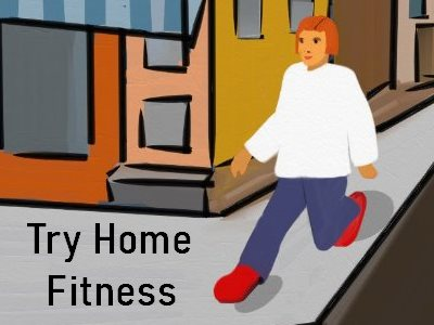 Try Home Fitness