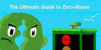 Article Trash The Ultimate Guide to Zero-Waste