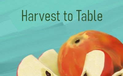 One Apple a Day Harvest to Table