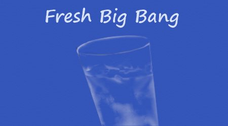 Fresh Big Bang
