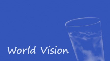 Glass of Water World Vision