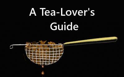 A Tea-Lover's Guide