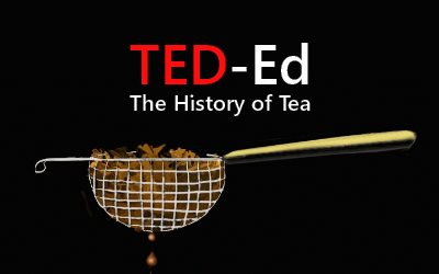 TED-Ed The History of Tea
