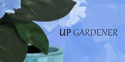 Up Gardener