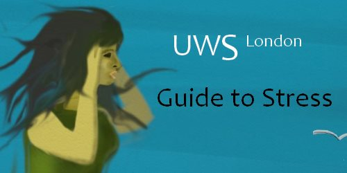 UWS London Guide to Stress