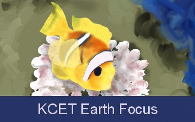 KCET Earth Focus