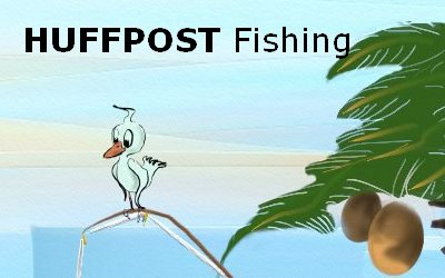 Article That's Life HUFFPOST Fishing