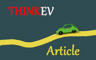 THINKEV Guide Of The Benefits Of Electric Cars