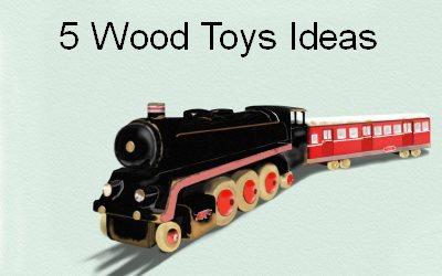 5 Wood Toys Ideas
