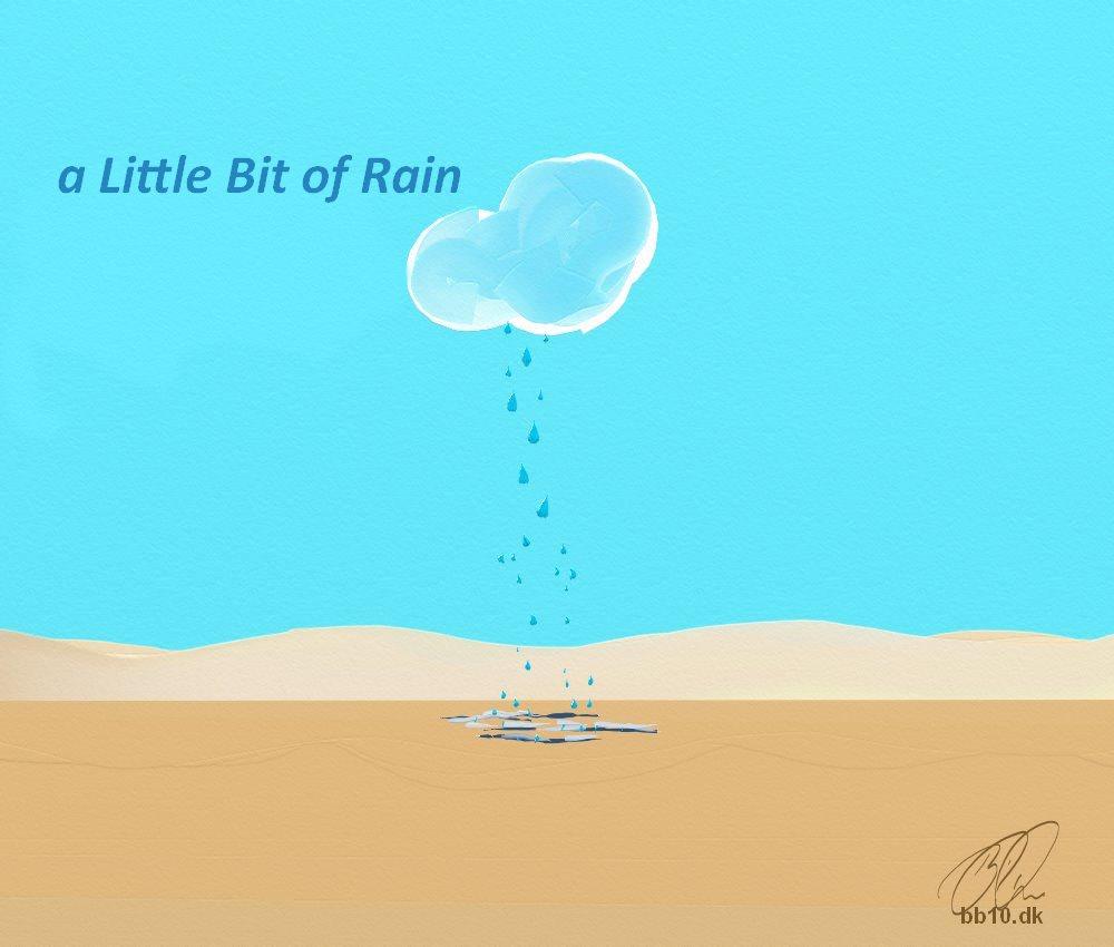 Rain a little Bit